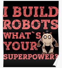 Engineer I Build Robots Science Funny Scientist Poster