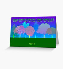 SAVE FORESTS AND JUNGLES Greeting Card
