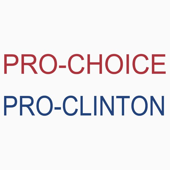 TShirtGifter presents: pro choice, pro clinton | Unisex T-Shirt