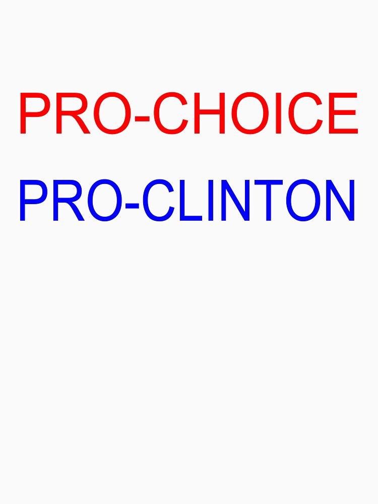 pro choice, pro clinton | Unisex T-Shirt