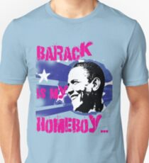 Barack is my Homeboy Unisex T-Shirt