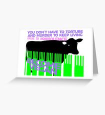 YOU DON`T HAVE TO TORTURE Greeting Card