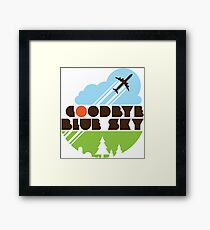 Goodbye Blue Sky Framed Print