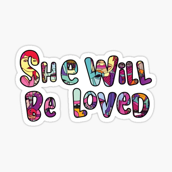 She Will Be Loved - Maroon 5 Sticker