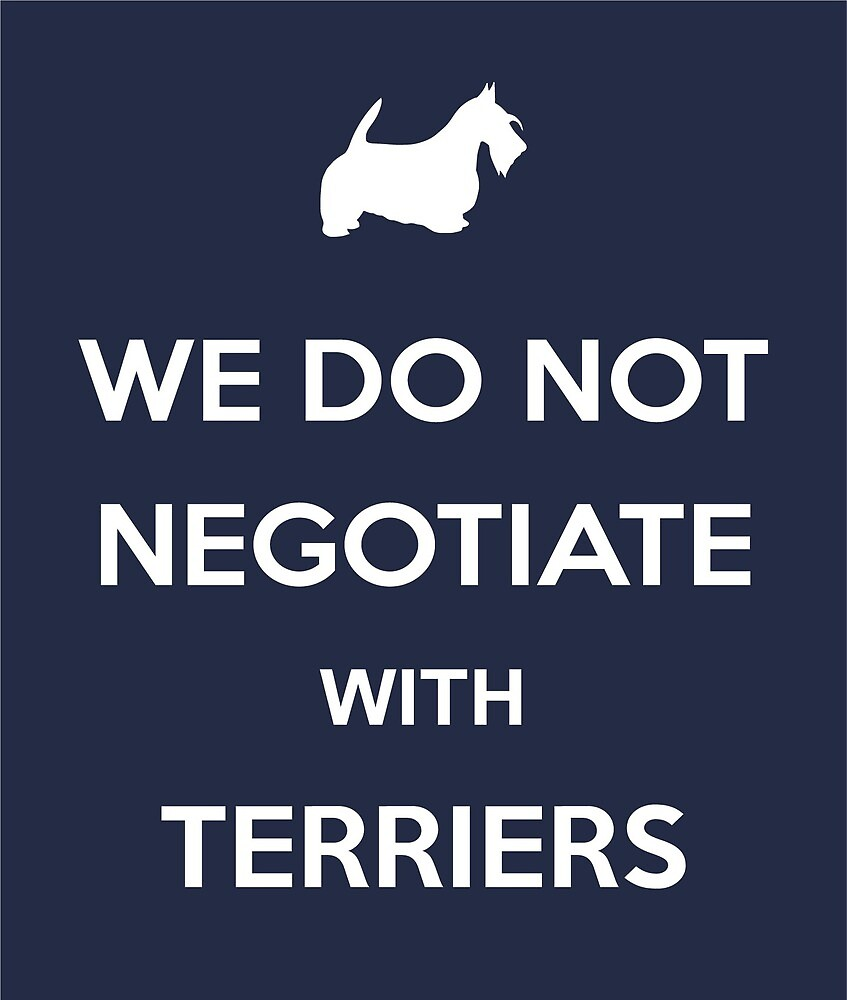 We Do Not Negotiate With Terriers 2 by Naismith