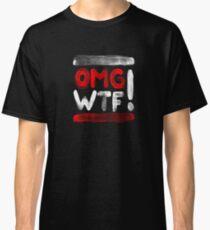 OMG WTF Textured Classic T-Shirt
