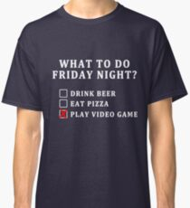PLAY VIDEO GAME ON A FRIDAY NIGHT Classic T-Shirt