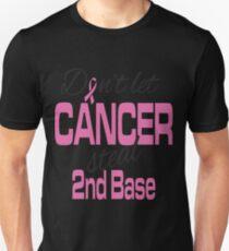 Cancer - Don't let cancer steal 2nd base! T-Shirt