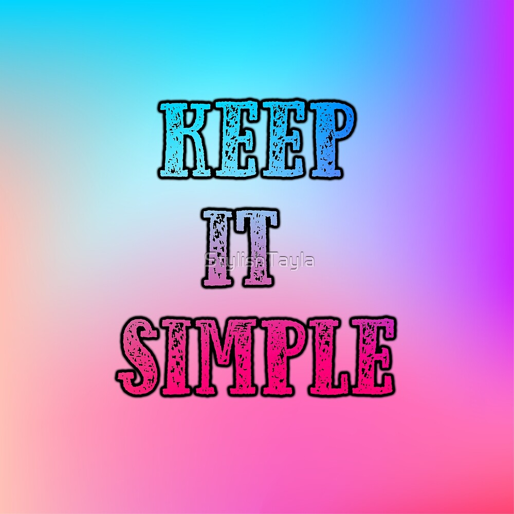 Textured 'Keep It Simple' Typography Design-  by Tayla Williams