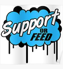 Support or Feed Poster