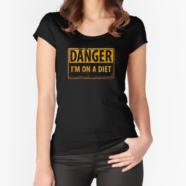 DANGER, I'm On a Diet -  Distressed Metal Rust Warning CautionSign Fitted Scoop T-Shirt