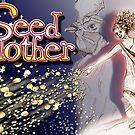 Seedmother by seedmother