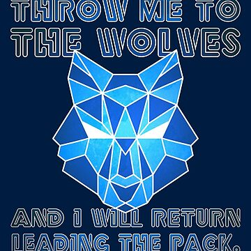 Throw Me to the Wolves by wfultzdesigns