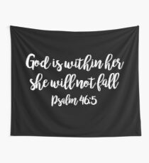 God is within her she will not fall Wall Tapestry