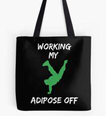 Working my Adipose Off Tote Bag