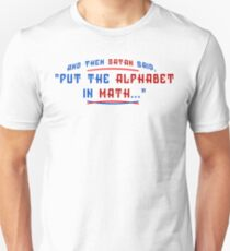 And Then Satan Said Put The Alphabet In Math Funny Geek Nerd Unisex T-Shirt