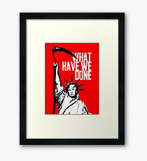 Trump, what have we done Framed Print