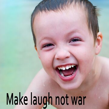 Make laugh not war by clayjars