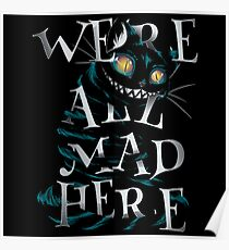 We're all mad here - Cheshire Cat Poster
