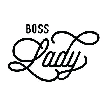 Boss lady design, for your lady boss by derickyeoh