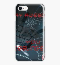 Stay Awesome You Webslingers iPhone Case/Skin