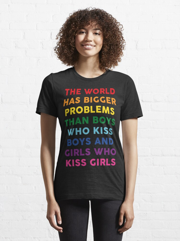 Alternate view of The World Has Bigger Problems  Essential T-Shirt