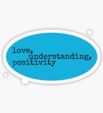 Love, Understanding, Positivity Sticker