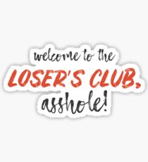 Welcome to the loser's club, asshole! - IT Movie Sticker