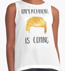 Impeachment is Coming - Impeach Donald Trump Now Contrast Tank