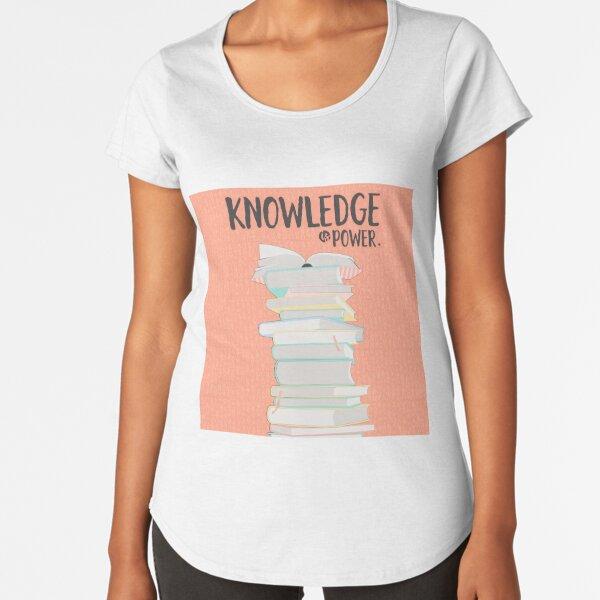Knowledge Is Power Premium Scoop T-Shirt