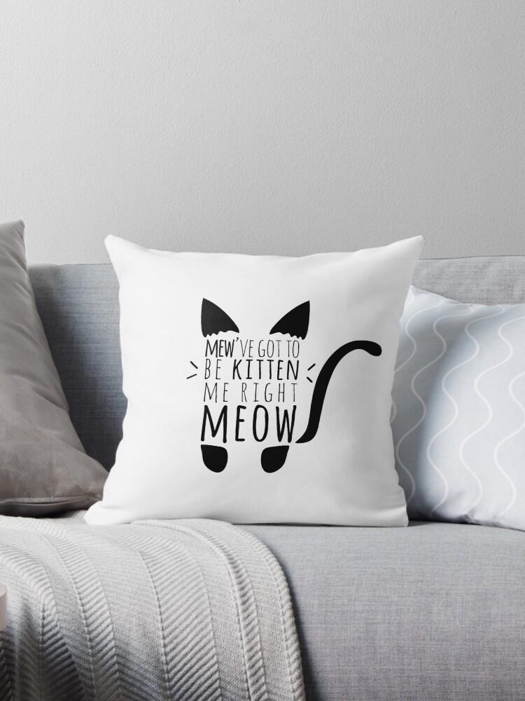 Kitten me Right Meow Cat Pun by tanyadraws