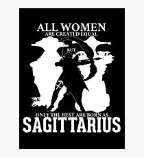 Only the best women are born Sagittarius - Dota 2 Photographic Print