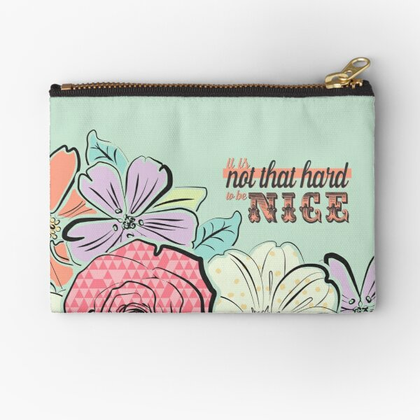 It's Not That Hard To Be Nice Zipper Pouch