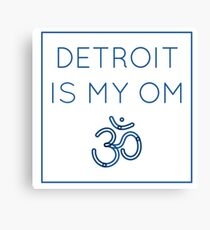Detroit Is My Om Canvas Print