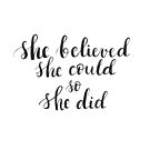 She believed she could so she did - inspirational quote by Anastasiia Kucherenko