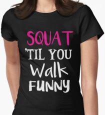 Gym T shirts - Squat 'til You Walk Funny Gym Women Shirts T-Shirt