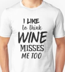 I Like To Think Wine Misses Me Too - Pregnancy announcement MATERNITY TShirt Bump T-Shirt
