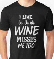 I Like To Think Wine Misses Me Too - MATERNITY TShirt Bump T-Shirt