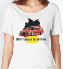 Drive german or go home Stanced out E36 Red Women's Relaxed Fit T-Shirt