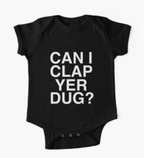 Can I Clap Yer Dug? One Piece - Short Sleeve