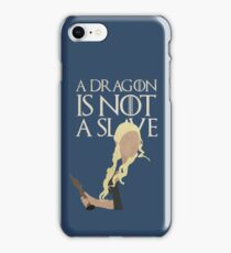 A Dragon Is Not a Slave iPhone Case/Skin