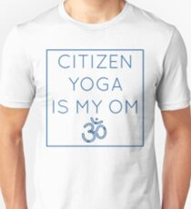 Citizen Yoga Is My OM T-Shirt