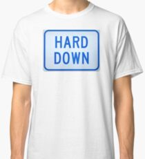 Hard Down Classic T-Shirt