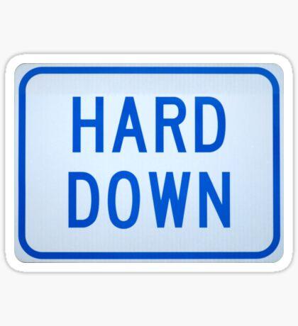 Hard Down Sticker