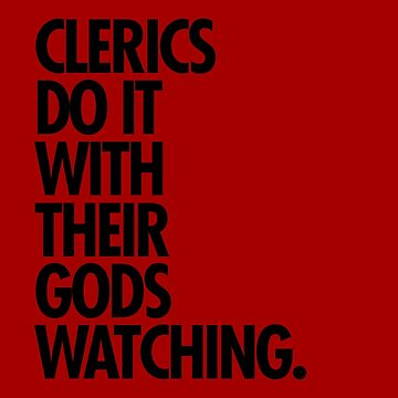 Clerics do it with their gods watching by dameofphones