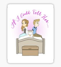 If I Could Tell Her-DEH Sticker
