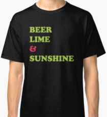 Beer Lime & Sunshine Classic T-Shirt