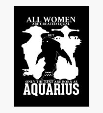 Only the best women are born Aquarius - Dota 2 Photographic Print