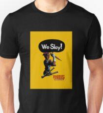 We Slay! By John Broglia T-Shirt