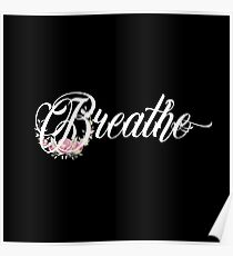 Breathe - Girly Inspirational Floral Quote Poster
